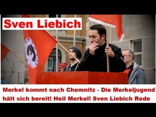 Merkel kommt nach Chemnitz - Die Merkeljugend hält sich bereit! Heil Merkel! Sven Liebich Rede