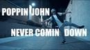 NEVER COMIN DOWN | POPPIN JOHN | KEITH URBAN
