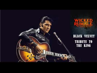 Wicked rumble black velvet (tribute to the king, official video)