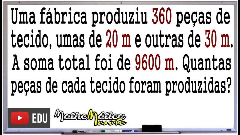 PROBLEMA DE MATEMÁTICA COM SISTEMA DE EQUAÇÕES 3 Prof Robson Liers Mathematicamente