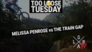 Too Loose Tuesday | PEMBERTON TRAIN GAP CRASH | Melissa Penrose | Loose Riders Girls
