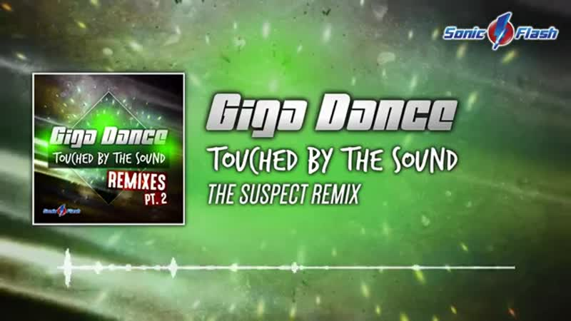 Giga Dance Touched by the Sound The Suspect Remix Edit