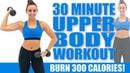 30 Minute UPPER BODY WORKOUT! 🔥Burn 300 Calories!🔥Sydney Cummings