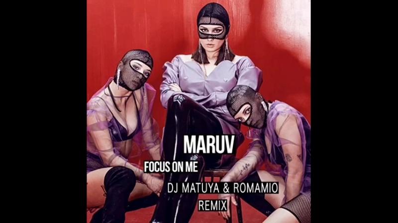 MARUV FOCUS ON ME dj Matuya ROMAMIO rmx