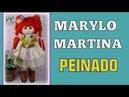 PEINADO MUÑECA MARTINA, manualilolis video- 354