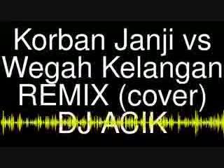 DJ KORBAN JANJI VS WEGAH KELANGAN 2019 II ATTAN BARATA