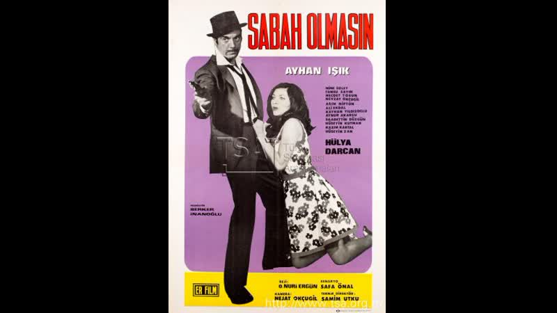 Sabah Olmasın - Ayhan Işık _ Hülya Darcan (1969 - 86 Dk)