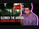 Стрим Slender The Arivval Borderlands 2 5 s3r4
