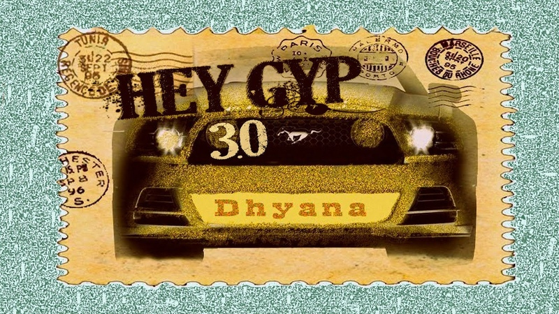 Dhyana band - Hey Gyp