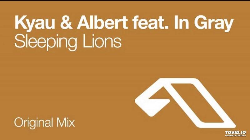 Kyau Albert feat In Gray Sleeping Lions Original Mix