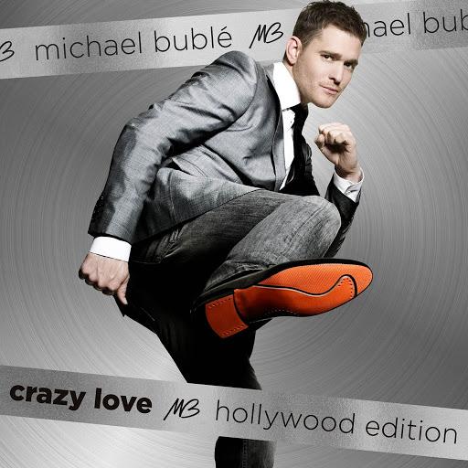 Michael Bublé альбом Crazy Love (Hollywood Edition)