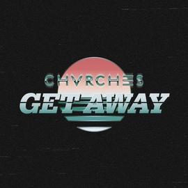 CHVRCHES альбом Get Away