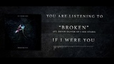 If I Were You - Broken (ft. Devin Oliver of I see Stars)