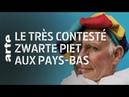 Le très contesté Zwarte Piet aux Pays-Bas | ARTE