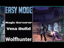 Easy Mode Magic Sorcerer Veteran Maelstrom Arena Build 'ESO Wolfhunter