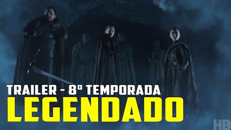 Game of Thrones 8ª Temporada - Trailer Legendado PT BR