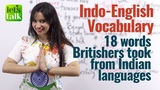 English words Britishers took from Indian languages – Indo-English –Independence day special