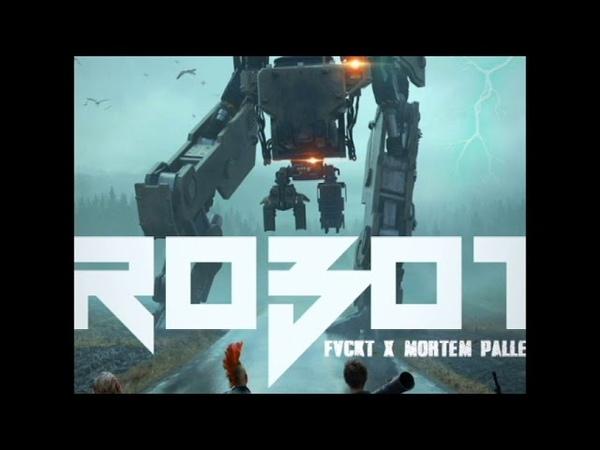 FVCKT x MortemPaller - ROBOT (NO Beatz)