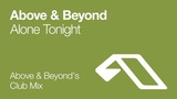 Above &amp Beyond - Alone Tonight (Above &amp Beyond's Club Mix) 2006
