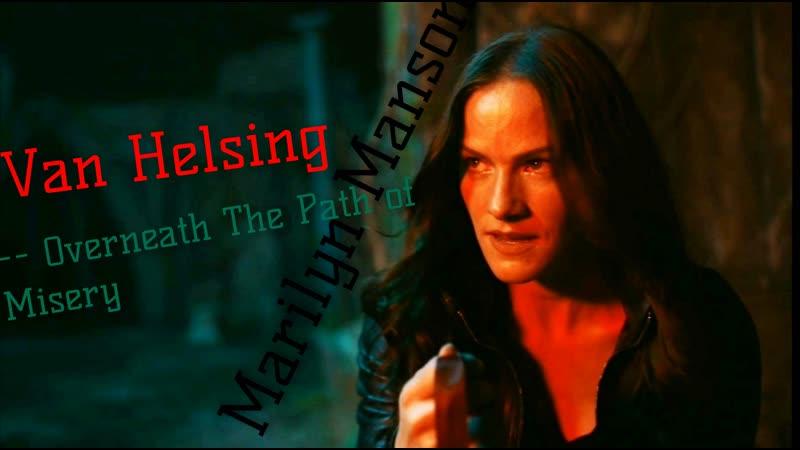 Van Helsing __ Marilyn Manson -- Overneath the Path of Misery