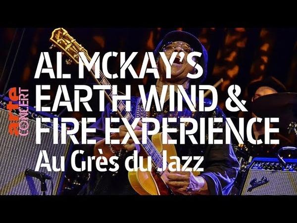 Al McKay's Earth Wind Fire Experience live Full Show HiRes @ Au Grès du Jazz ARTE Concert