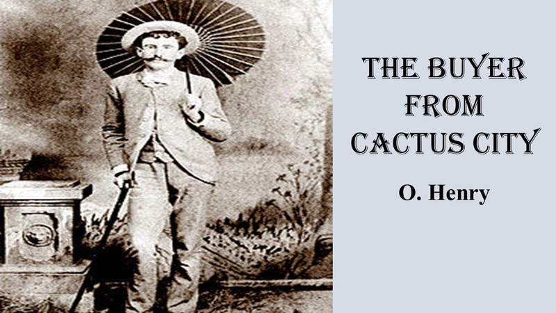 The Buyer from Cactus City by O. Henry