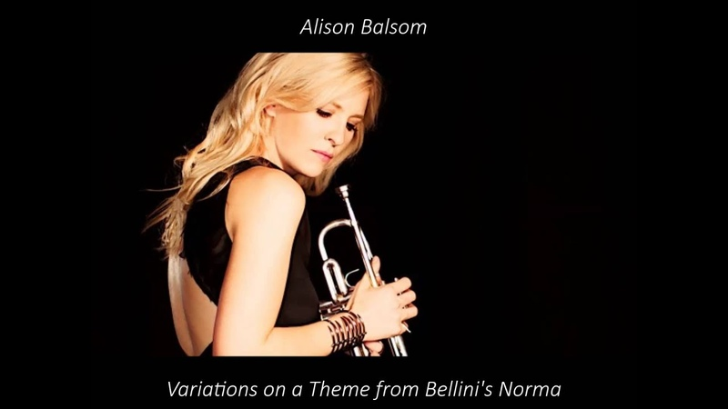 Alison Balsom - Variations on a Theme from Bellini's Norma