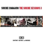 Suicide Commando альбом The Suicide Sessions 3 (Construct-Destruct And Bonusdisc)