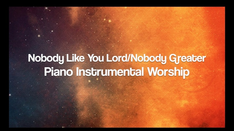 Nobody Like You Lord - Piano Instrumental Worship
