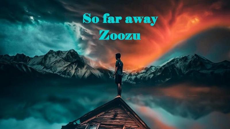 Zoozu - So far away 2019