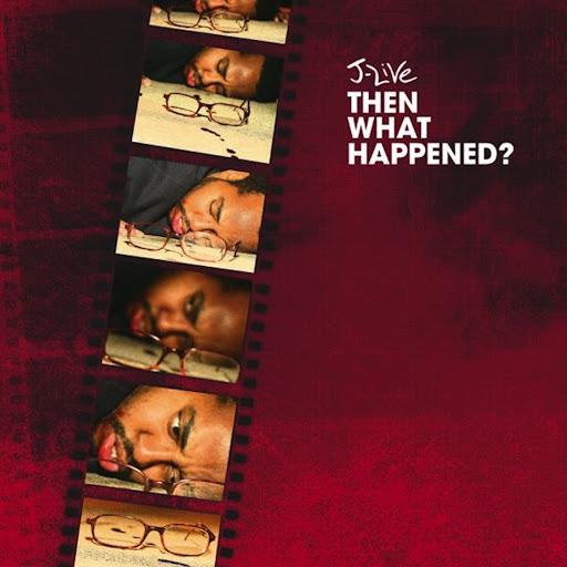 J-Live альбом Then What Happened