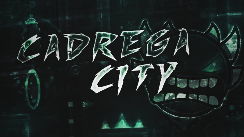 [Verified by Me] Cadrega City 100% by Pennutoh (Extreme Demon) | GD 2.1