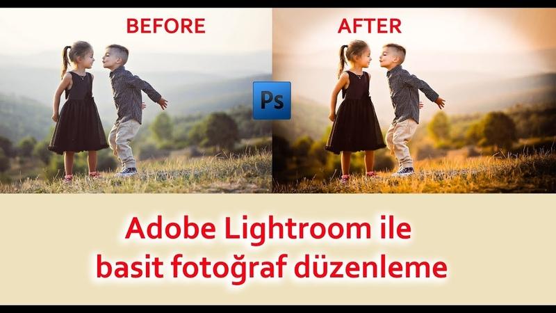 Adobe lightroom ile basit fotoğraf düzenleme Düğün ve Çocuk Fotoğrafçılığı