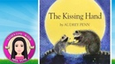 The Kissing Hand by Audrey Penn - Stories for Kids - Childrens Books Read Along Aloud