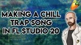Making A Chill Trap Song in FL Studio 20 Trap Tutorial