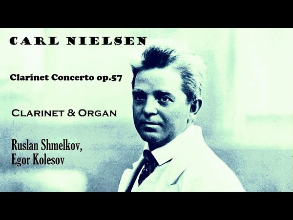 Carl Nielsen Concerto for Clarinet and orchestra, op. 57 (Clarinet Organ)