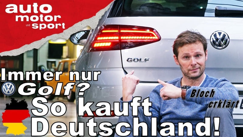Immer nur Golf? So kauft Deutschland! - Bloch erklärt 30 | auto motor sport