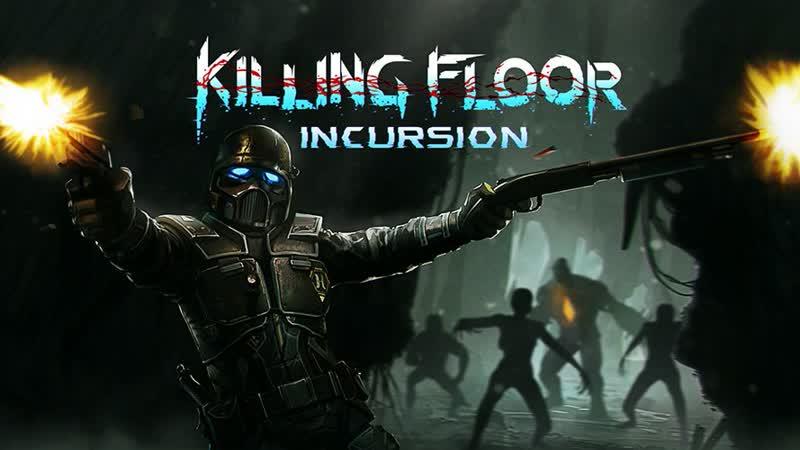 Killing Floor: Incursion 0