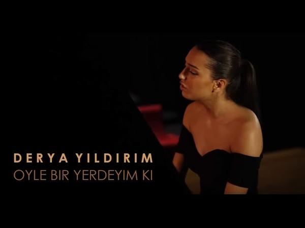 Derya Yildirim - Öyle Bir Yerdeyim Ki (Cover)