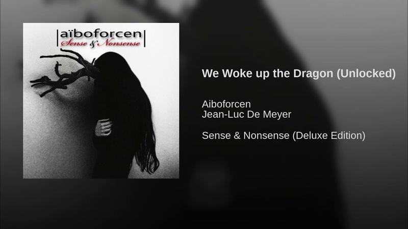 Aiboforcen - We Woke up the Dragon (Unlocked)