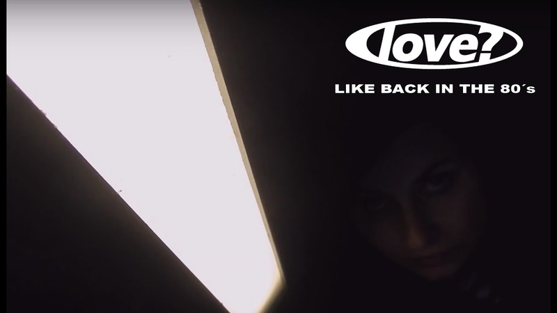 Love Like Back In The 80´s Official Video Synthpop