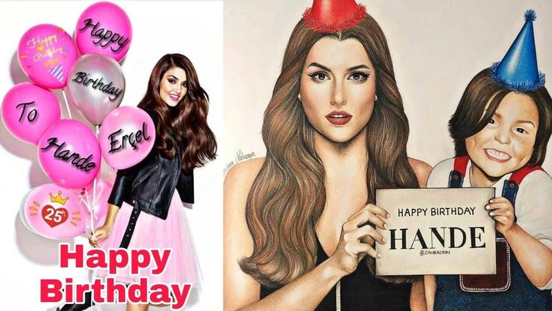 How World Celebrated Hande Ercel 25 Birthday🎂 (Pyar Lafzon Mai Kahan Actress Hayat )