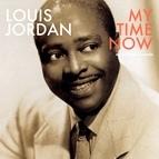 Louis Jordan альбом My Time Now