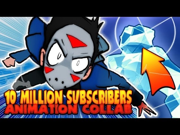 10 MILLION SUBSCRIBERS ANIMATION COLLAB!