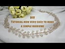 DIY How to make a hairvine / tiara very easy for beginer