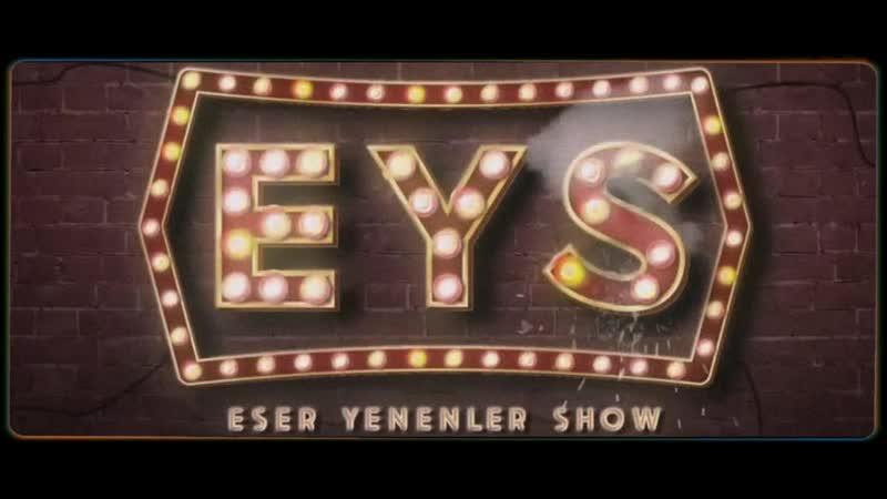 Eser Yenenler Show Tanıtım Filmi