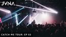 JVNA   Catch Me Tour: Ep 03 - SOLD OUT LA SF
