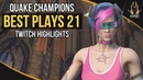 QUAKE CHAMPIONS BEST PLAYS 21 (TWITCH HIGHLIGHTS)