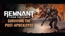 Surviving The Post-Apocalypse | Remnant: From the Ashes