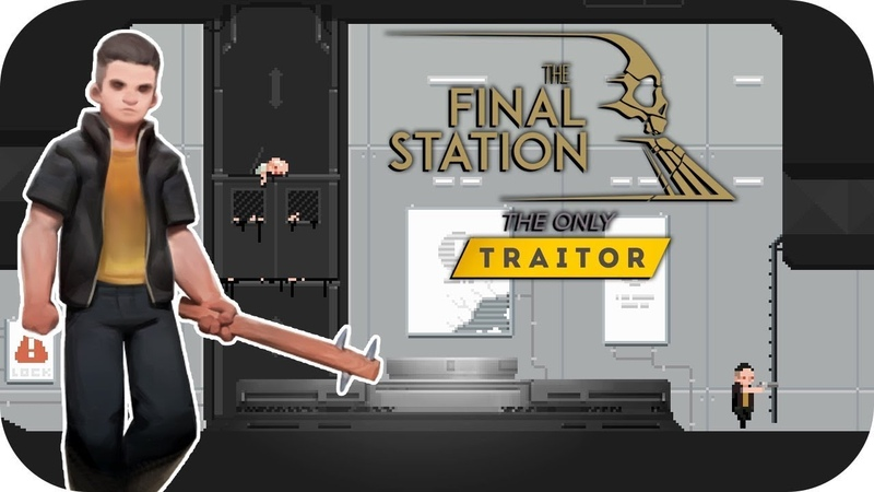 The Final Station The Only Traitor № 2 Геноцид Лесорубов